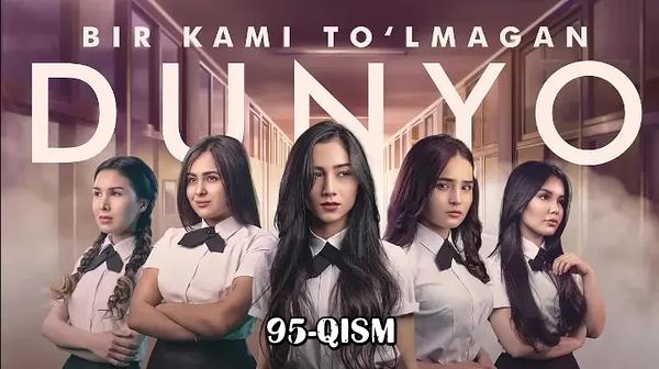 Bir kami to'lmagan dunyo (o'zbek serial) Бир ками тўлмаган дунё (узбек сериал) 95-qism