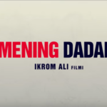 Mening dadam (o'zbek film) | Менинг дадам (узбекфильм)