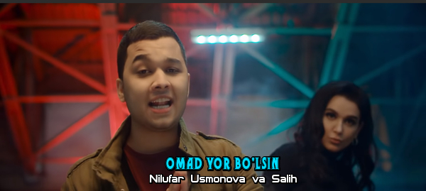 Nilufar Usmonova va Salih - Omad yor bo'lsin Нилуфар Усмонова ва Салих - Омад ёр булсин