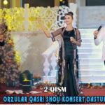 """""""Orzular qasri"""" shou konsert dasturi (2-qism)"""