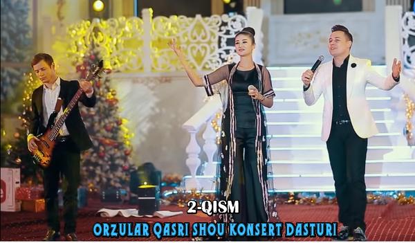 Orzular qasri shou konsert dasturi (2-qism)