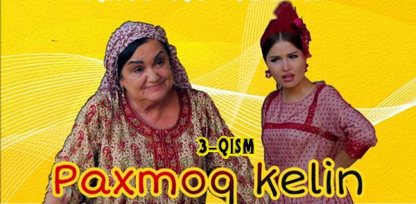Paxmoq kelin (3-qism) l Пахмоқ келин (3-серия)