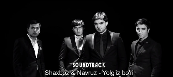 Shaxboz & Navruz - Yolg'iz bo'ri Шахбоз & Навруз - Ёлгиз бури (soundtrack)