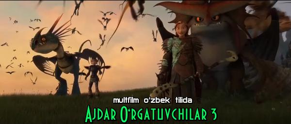 Ajdar O'rgatuvchilar 3 multfilm o'zbek tilida HD formatida.