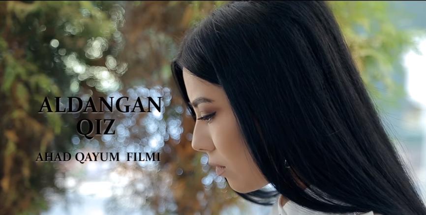 Aldangan qiz (o'zbek film) Алданган киз (узбекфильм)