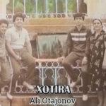Ali Otajonov - Xotira | Али Отажонов - Хотира
