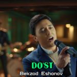 Bekzod Eshonov - Do'st | Бекзод Эшонов - Дуст