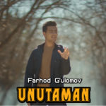 Farhod G'ulomov - Unutaman | Фарход Гуломов - Унутаман