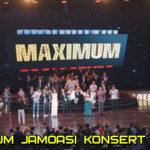 MAXIMUM JAMOASI KONSERT DASTURI