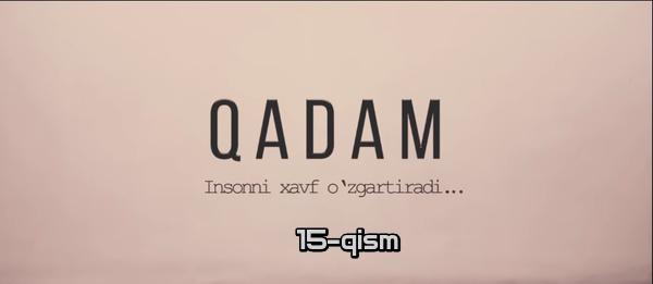 Qadam (o'zbek serial) Кадам (узбек сериал) 15-qism