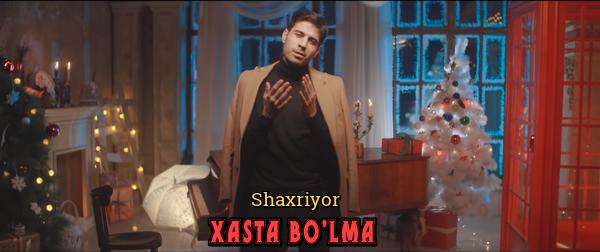 Shaxriyor - Xasta bo'lma Шахриёр - Хаста булма