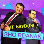 Sho'rdanak - It savdosi | Шурданак - Ит савдоси (hajviy ko'rsatuv)