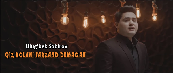 Ulug'bek Sobirov – Qiz bolani farzand demagan Улугбек Собиров 2020 Хоразм Узбек клип 2020