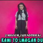 Bir kami to'lmagan dunyo serialiga (Soundtrack)2-MAVSUM