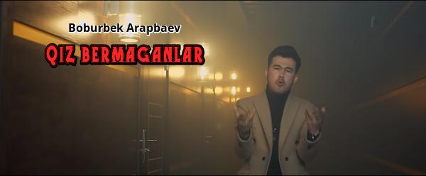 Boburbek Arapbaev - Qiz bermaganlar Бобурбек Арапбаев - Киз бермаганлар