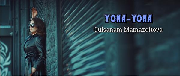 Gulsanam Mamazoitova - Yona-yona Гулсанам Мамазоитова - Ёна-ёна
