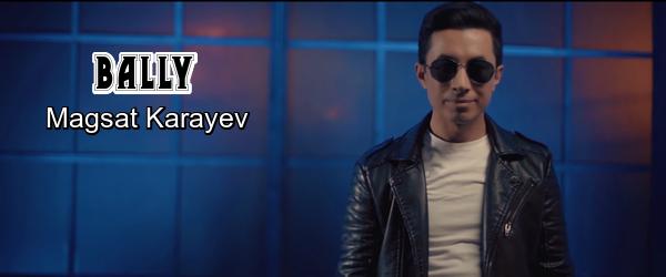 Magsat Karayev - Bally Магсат Караев - Баллй
