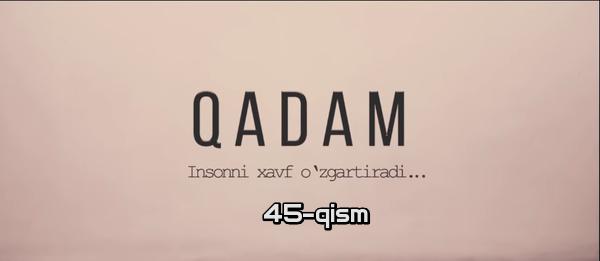 Qadam (o'zbek serial) Кадам (узбек сериал) 45-qism