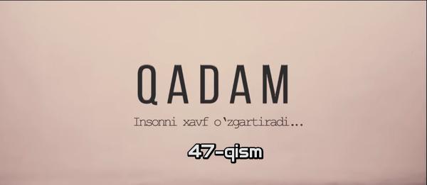 Qadam (o'zbek serial) Кадам (узбек сериал) 47-qism