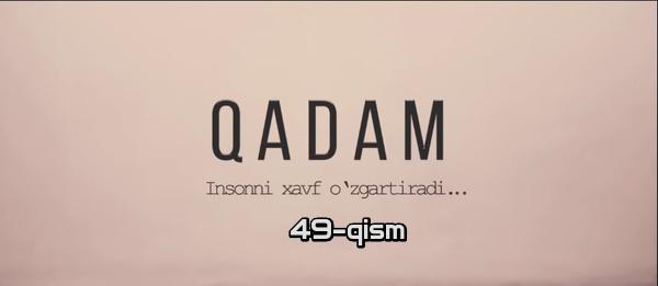Qadam (o'zbek serial) Кадам (узбек сериал) 49-qism
