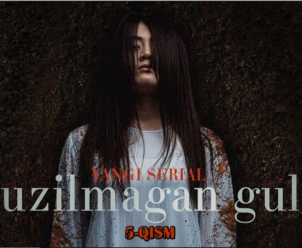 Uzilmagan gul (o'zbek serial) Узилмаган гул (узбек сериал) 5-qism