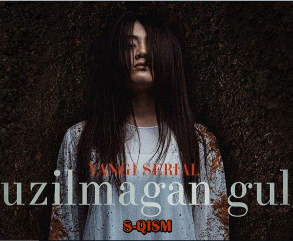 Uzilmagan gul (o'zbek serial) Узилмаган гул (узбек сериал) 8-qism