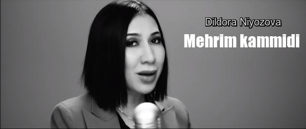 Dildora Niyozova - Mehrim kammidi Дилдора Ниёзова - Мехрим каммиди