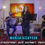 MUNISA RIZAYEVA xonadonidan jonli konsert dasturi