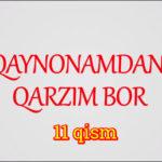 Qaynonamdan qarzim bor | Komediya serial - 11 qism
