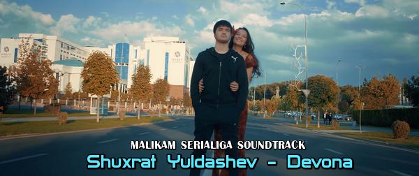 Shuxrat Yuldashev - Devona Шухрат Юлдашев - Девона (Malikam serialiga soundtrack)