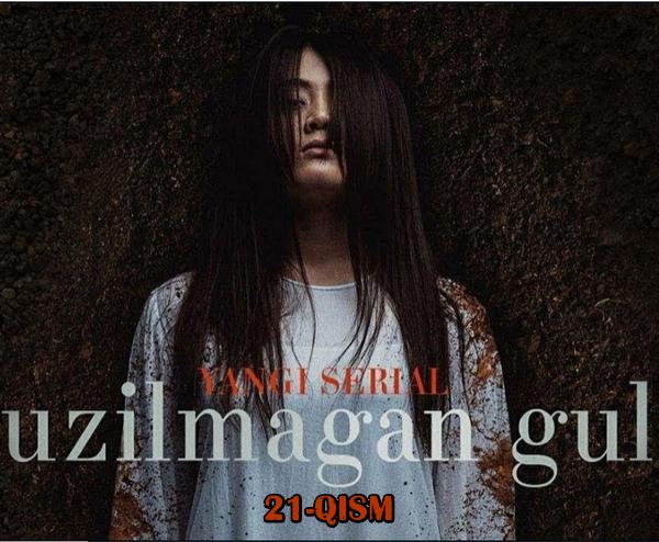 Uzilmagan gul (o'zbek serial) Узилмаган гул (узбек сериал) 21-qism
