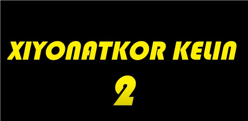 Xiyonatkor kelin 2 (o'zbek film) Хиёнаткор келин 2 (узбекфильм) 2020